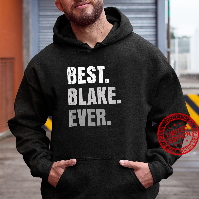 Best Blake Ever First Name Shirt hoodie