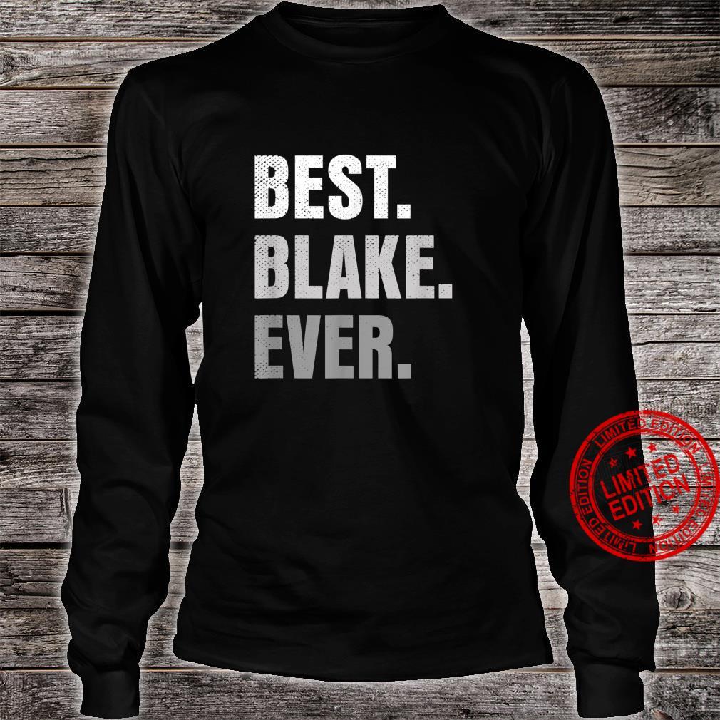 Best Blake Ever First Name Shirt long sleeved