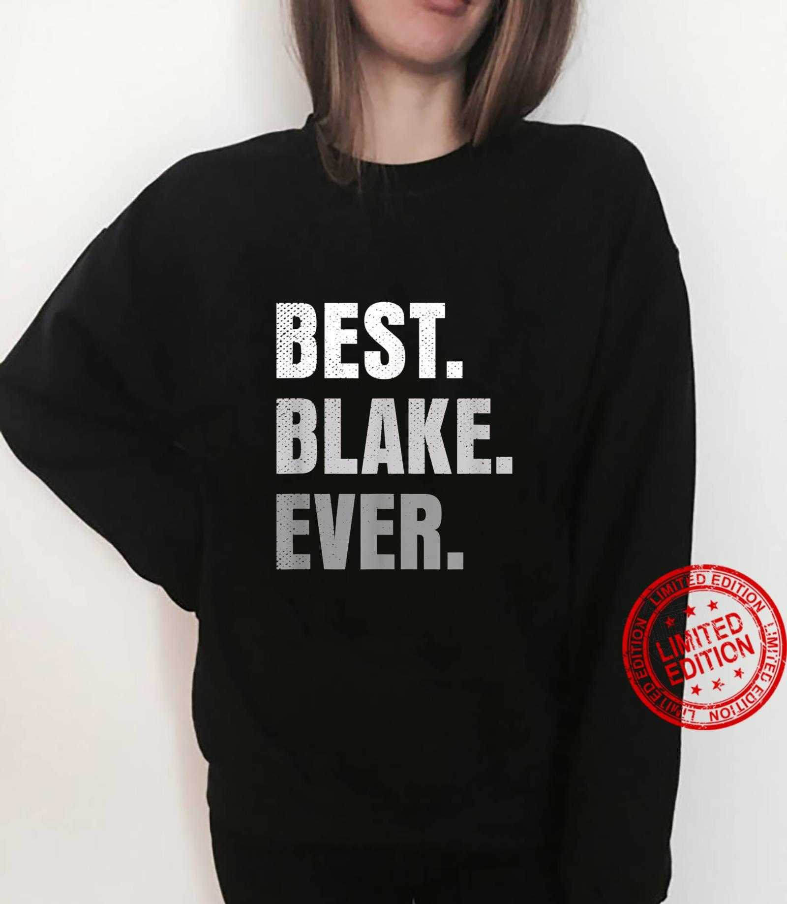 Best Blake Ever First Name Shirt sweater