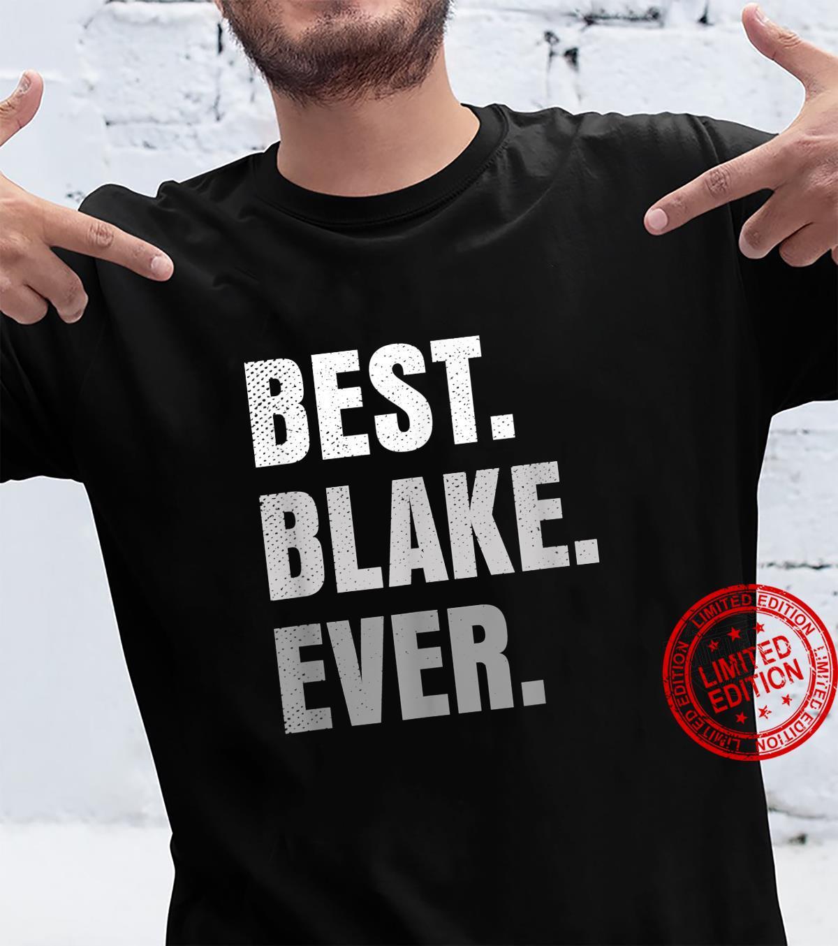 Best Blake Ever First Name Shirt