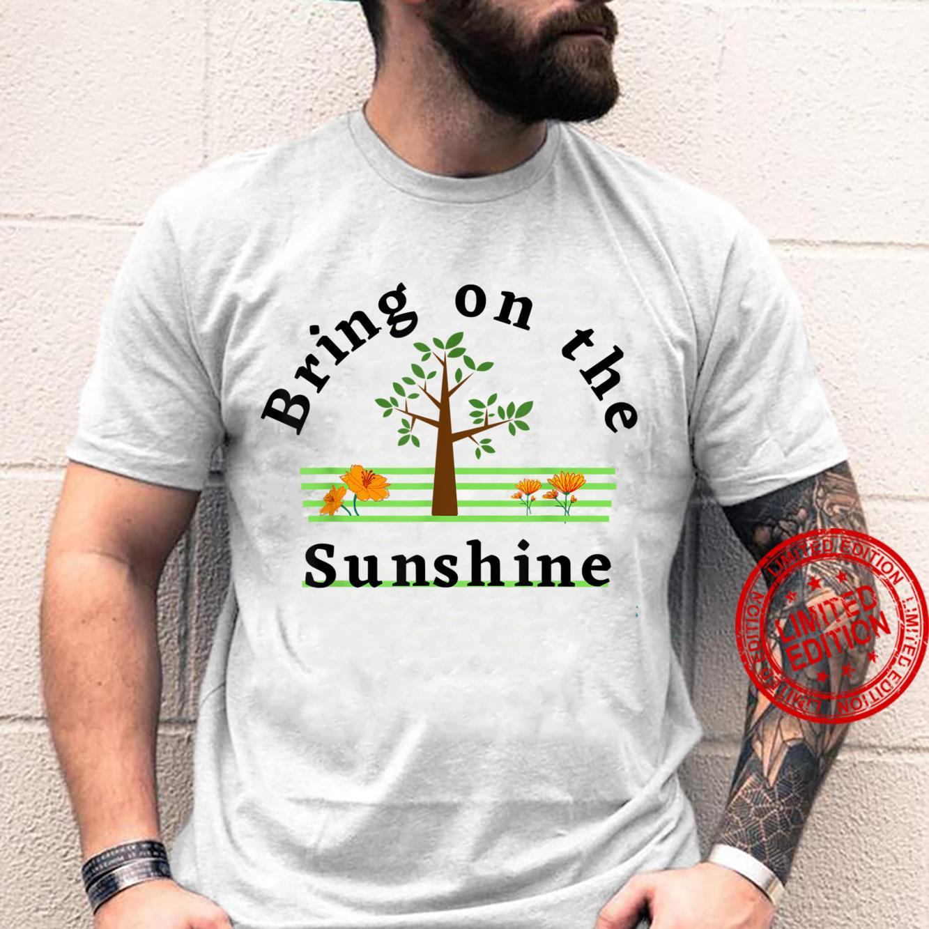 Bring on the Sunshine Vibes Trees Flowers Sunlight Sunny Day Shirt