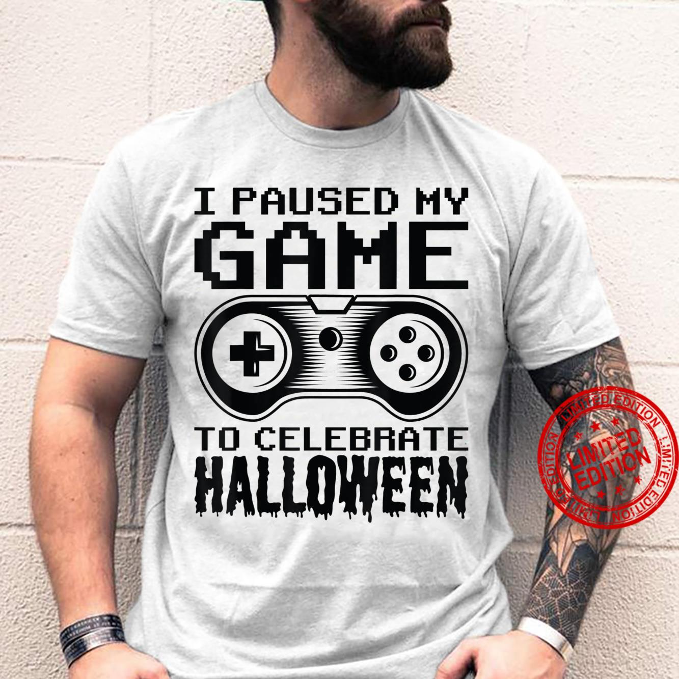 Funny Gaming I PAUSED MY GAME TO CELEBRATE HALLOWEEN Shirt