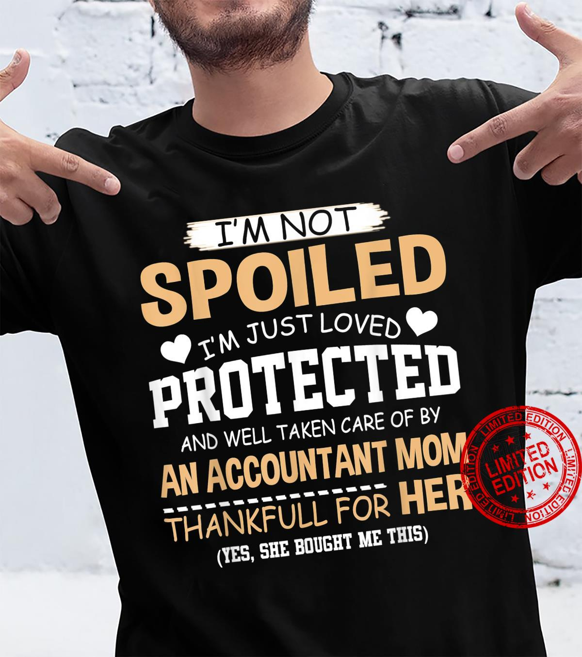Funny I'm Loved And Protected By An Accountant Mom Shirt