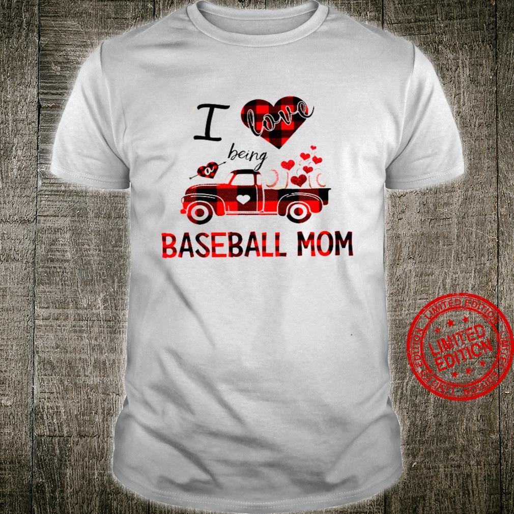 I Love Being Baseball Mom Shirt