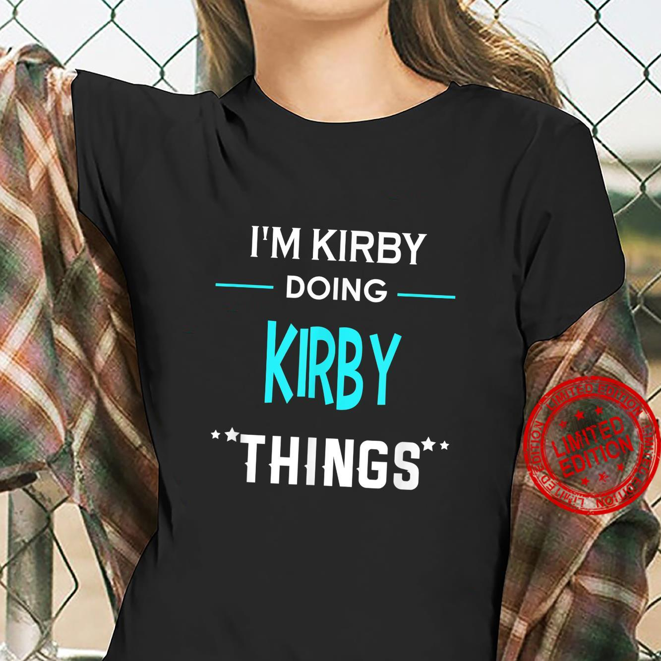 I'm Kirby Doing Kirby Things First Name Shirt ladies tee