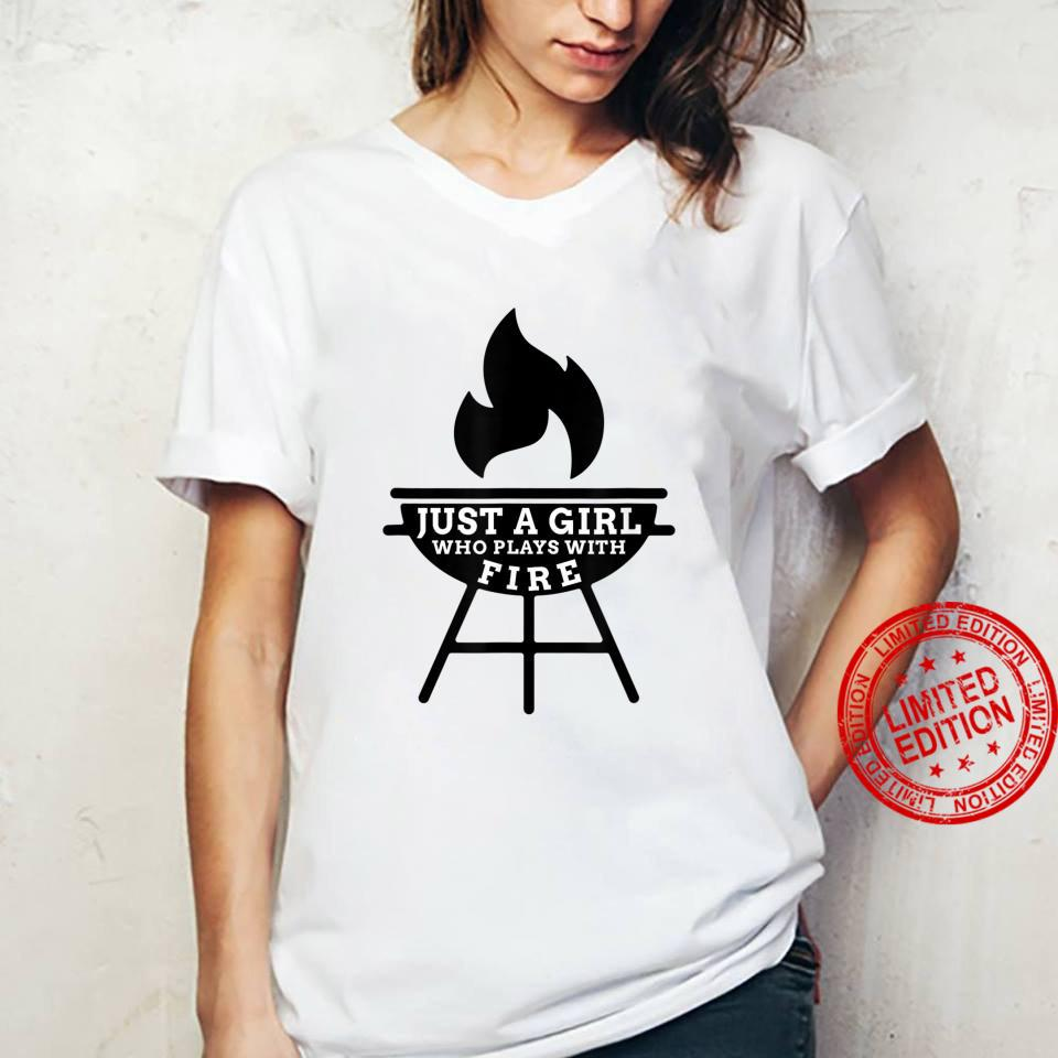 Just A Girl Who Plays With Fire BBQ Grilling Enthusiasts Shirt ladies tee