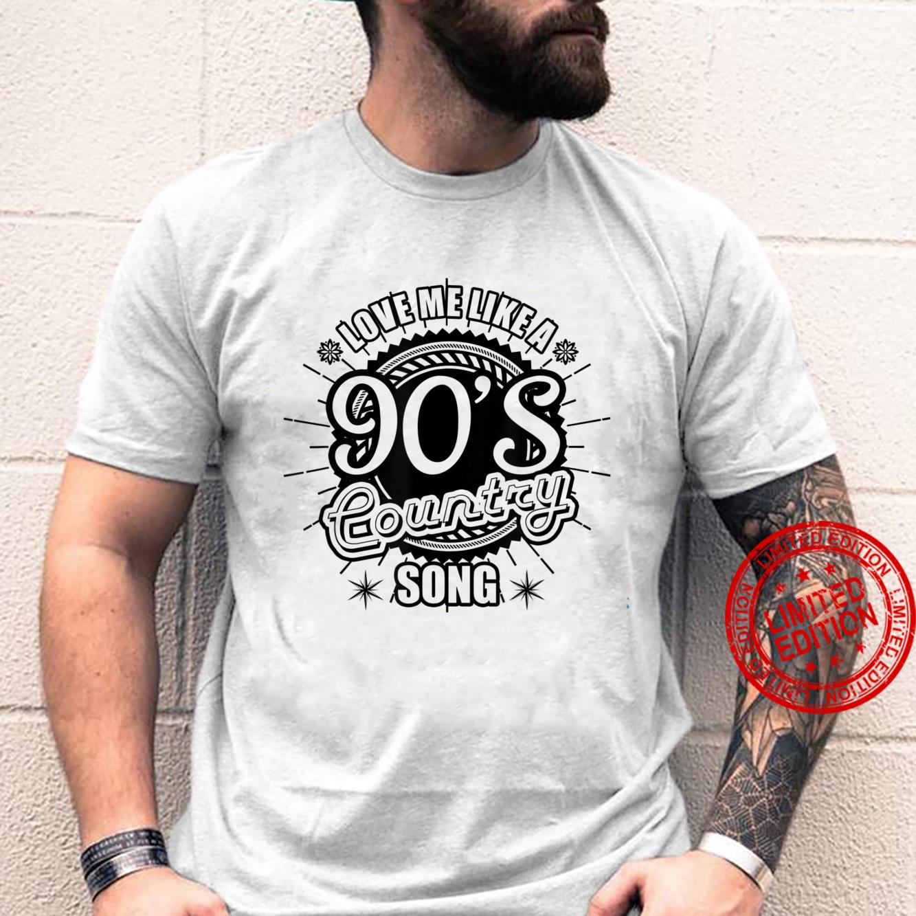 Love me like a 90's country song Shirt