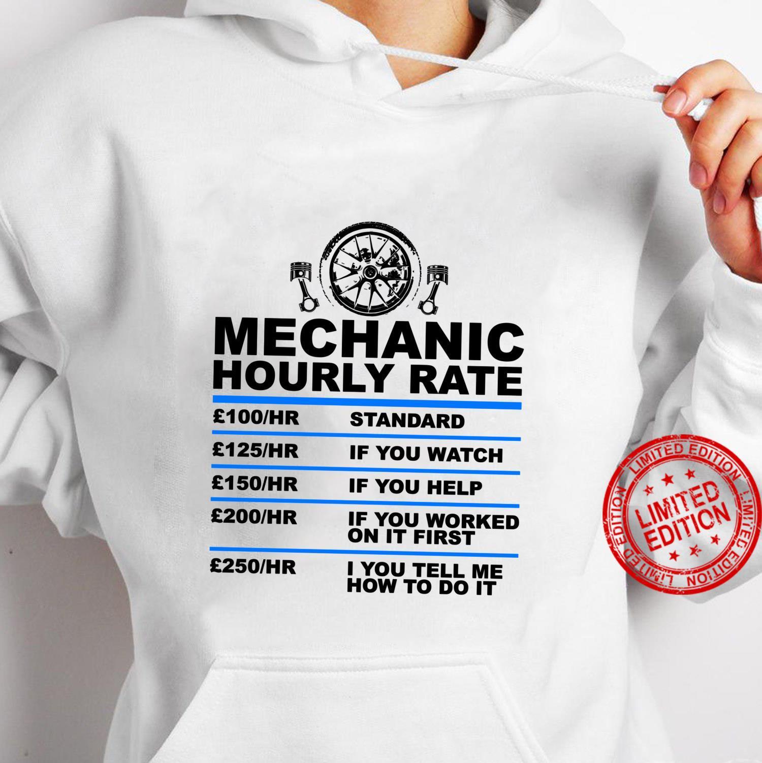 Mechanic Hourly Rate, for Car Mechanic Car Shirt hoodie