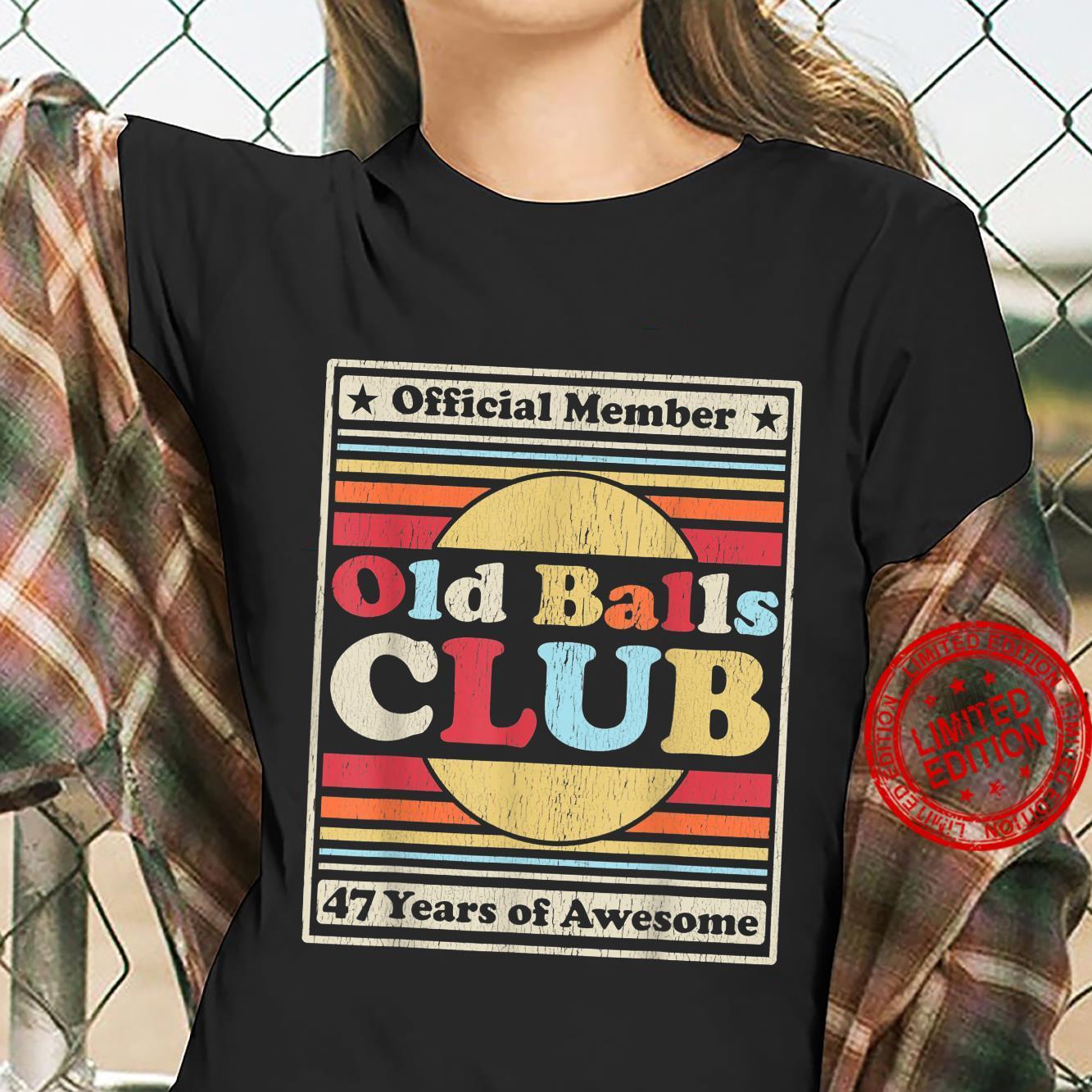 Mens Old Balls Club 47 Years of Awesome 47th Birthday Shirt ladies tee