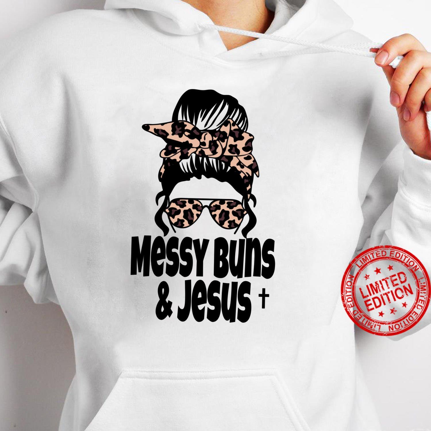 Messy Bun Shirt Jesus Faith Religious Cross Shirt hoodie