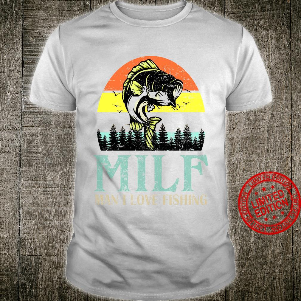 Milf Man I Love Fishing Shirt