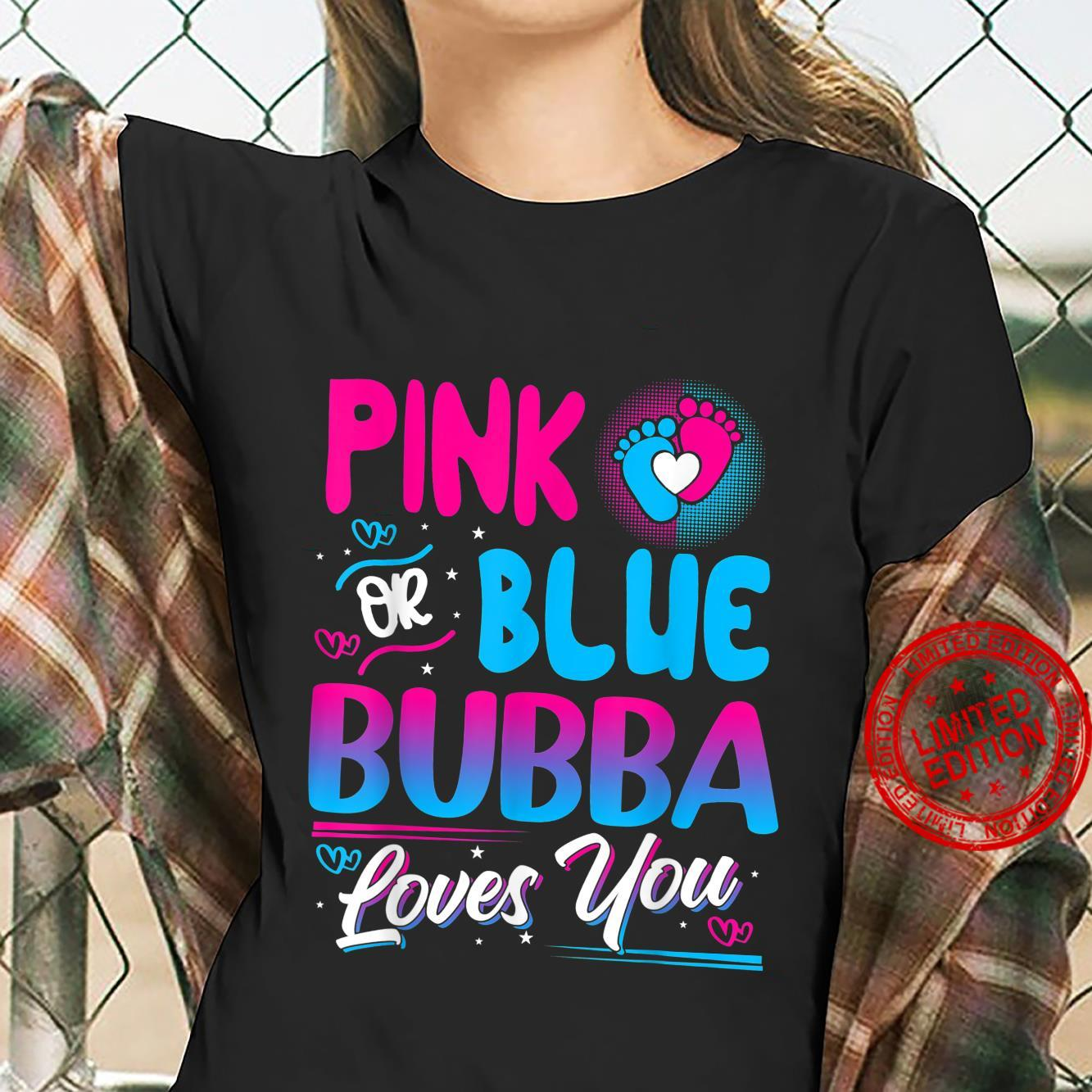 Pink Or Blue Bubba Loves You New Baby Shirt ladies tee