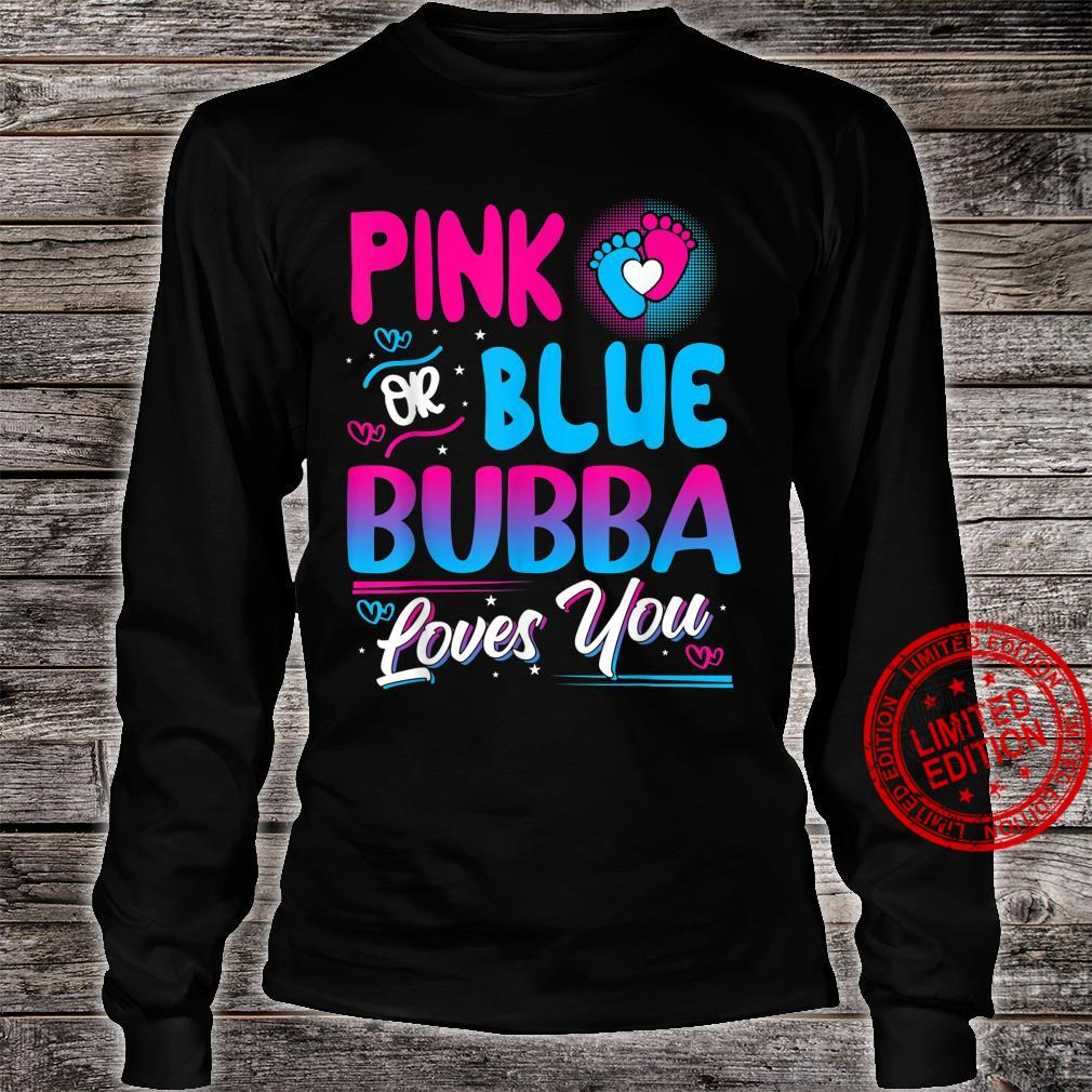 Pink Or Blue Bubba Loves You New Baby Shirt long sleeved