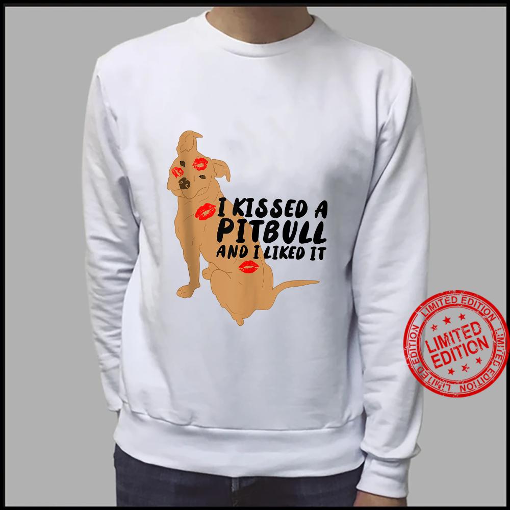 Pitbull Kissed A Pitbull And I Liked It Shirt sweater