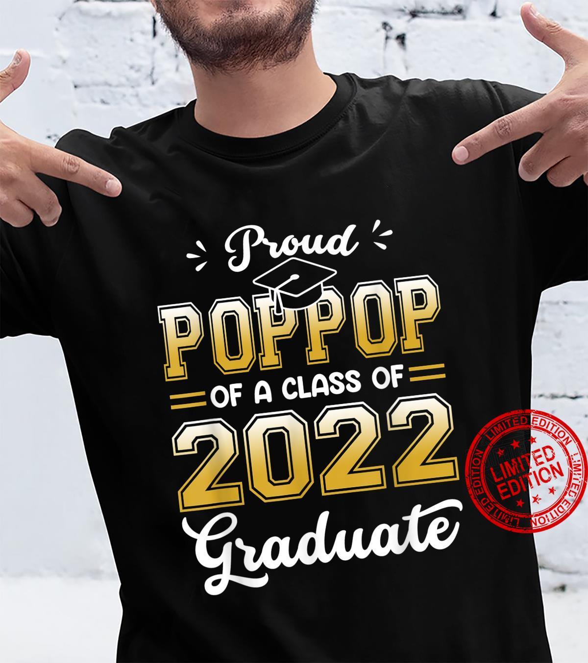 Proud POPPOP Of A Class Of 2022 Graduate Senior 22 Shirt