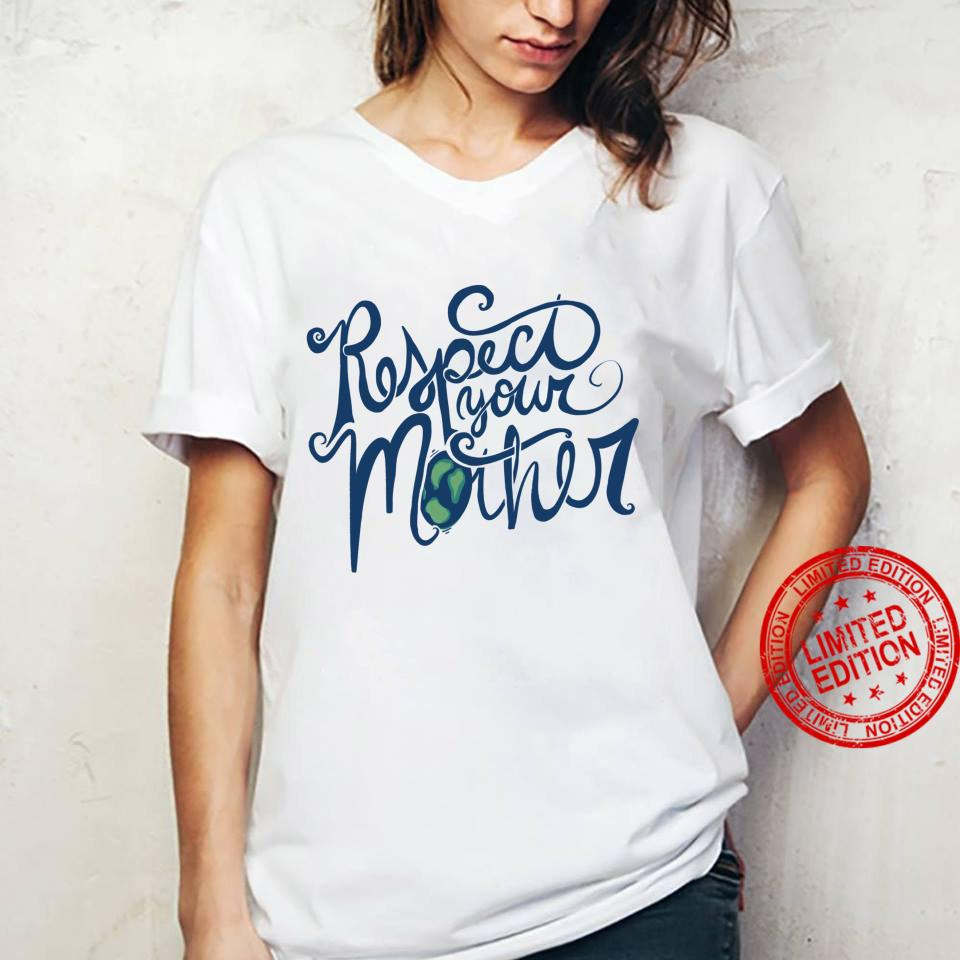 Respect your mother Earth Day retro Shirt ladies tee