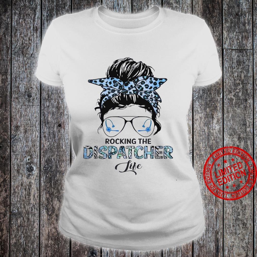 Rocking The Dispatcher Life Shirt ladies tee