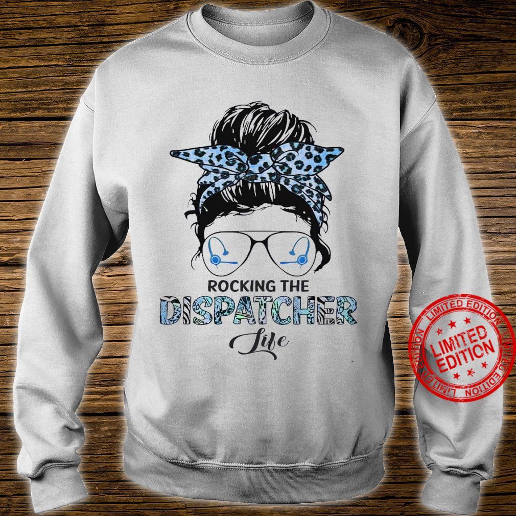 Rocking The Dispatcher Life Shirt sweater