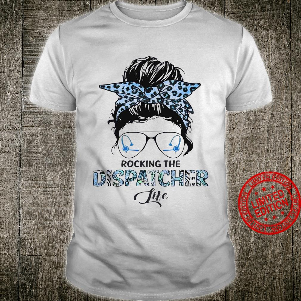 Rocking The Dispatcher Life Shirt