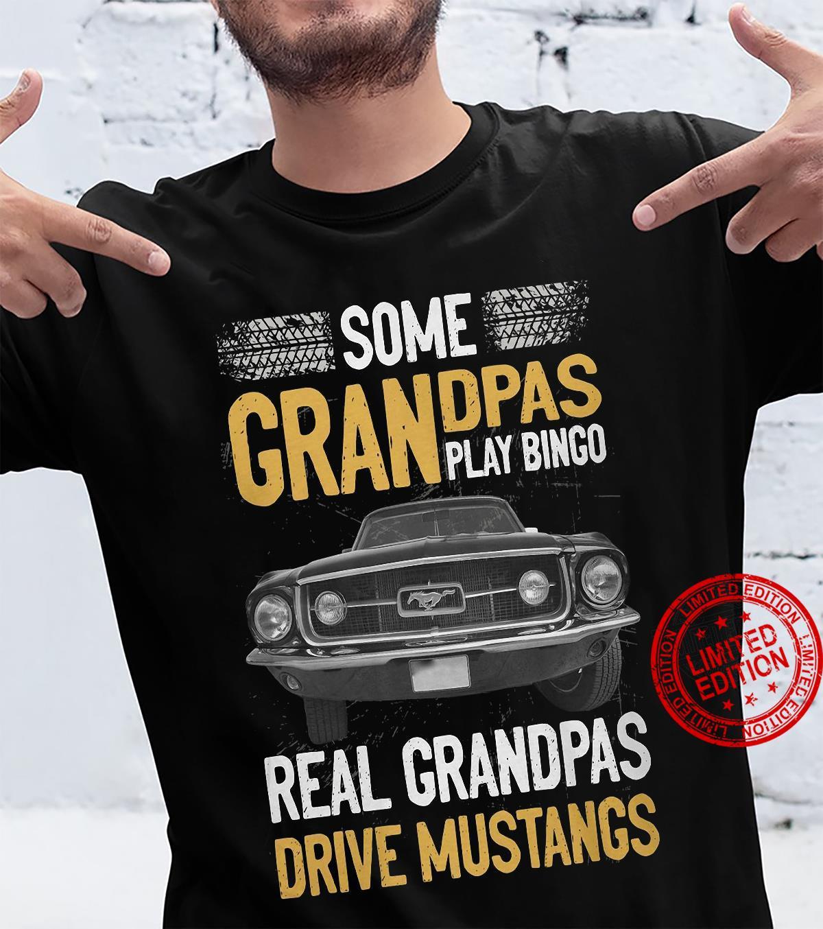 Some Grandpas Play Bingo Real Grandpas Drive Mustang Shirt