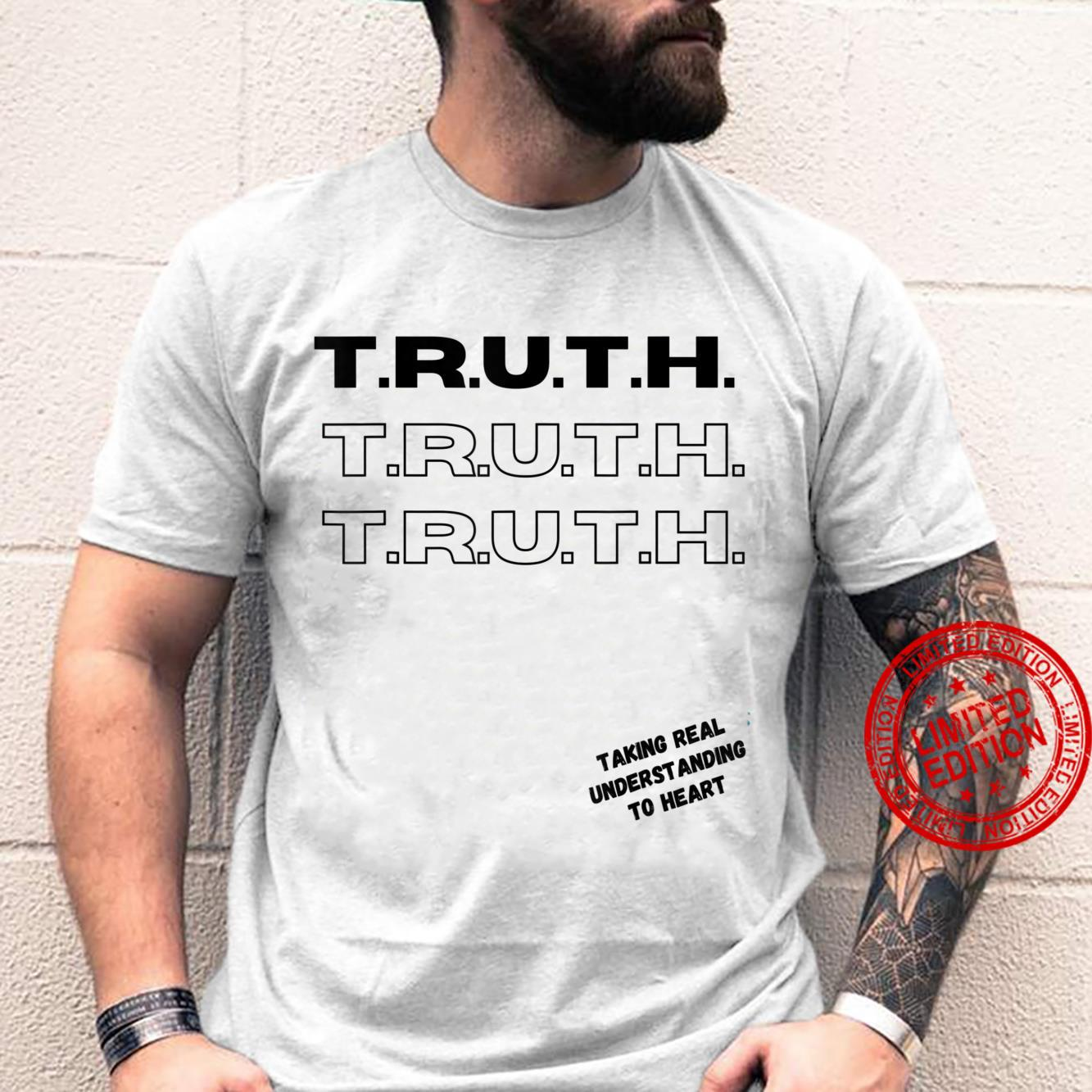 TRUTH Taking Real Understanding To Heart Shirt