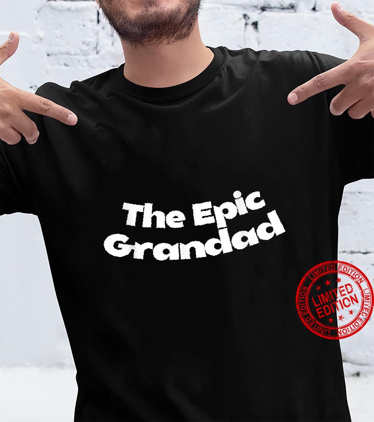 The Epic Grandad Father's Day Grandpa Love Granddad Shirt