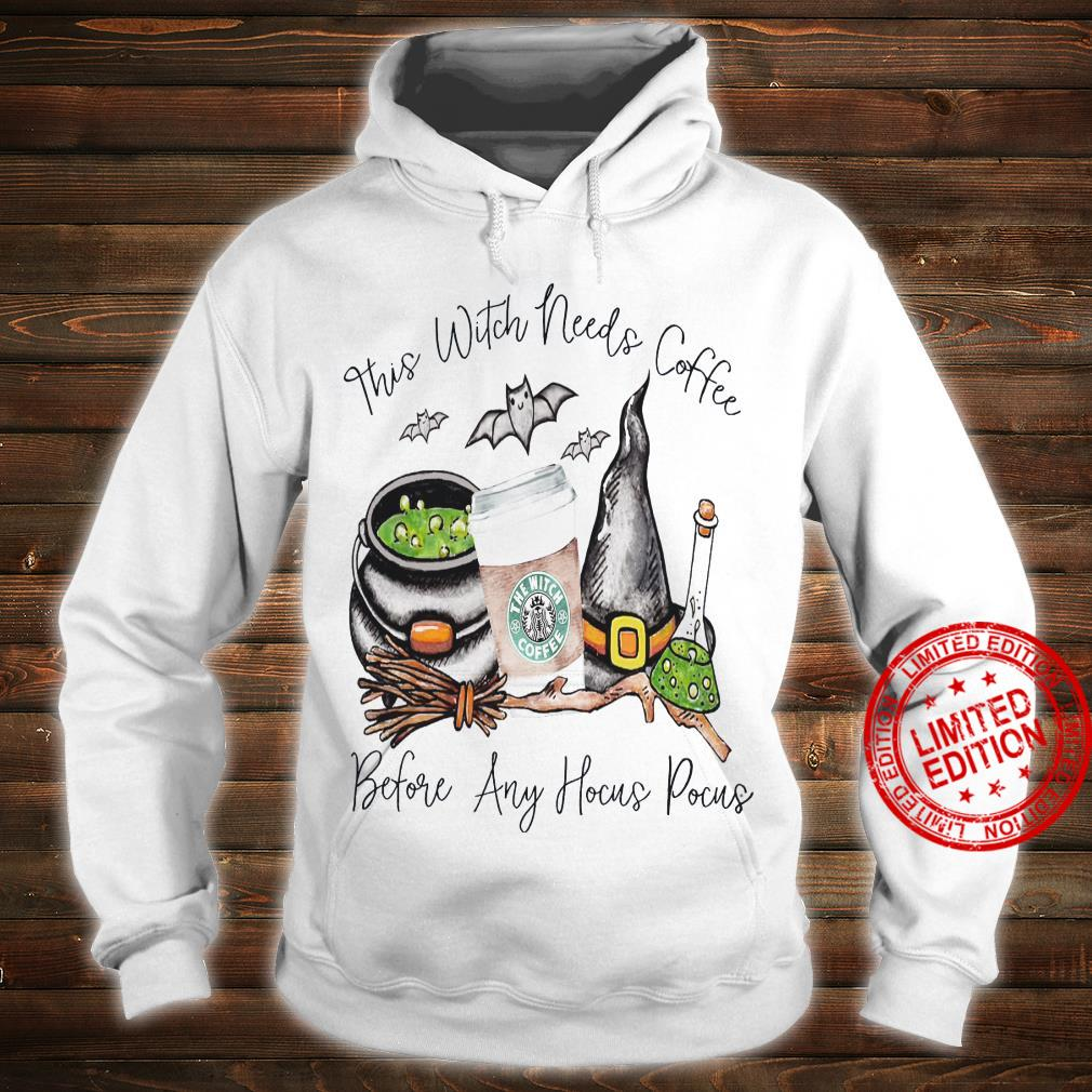 This Witch Needs Coffee Before Any Hocus Pocus Shirt hoodie