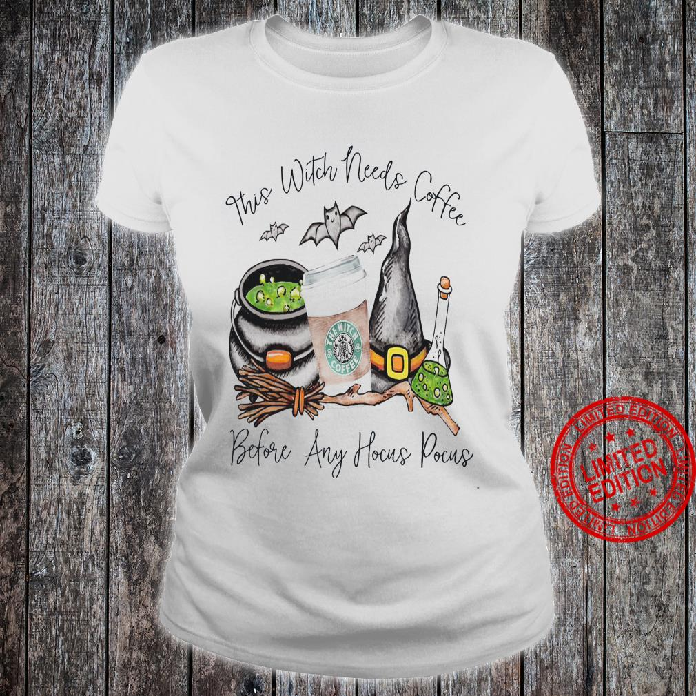 This Witch Needs Coffee Before Any Hocus Pocus Shirt ladies tee