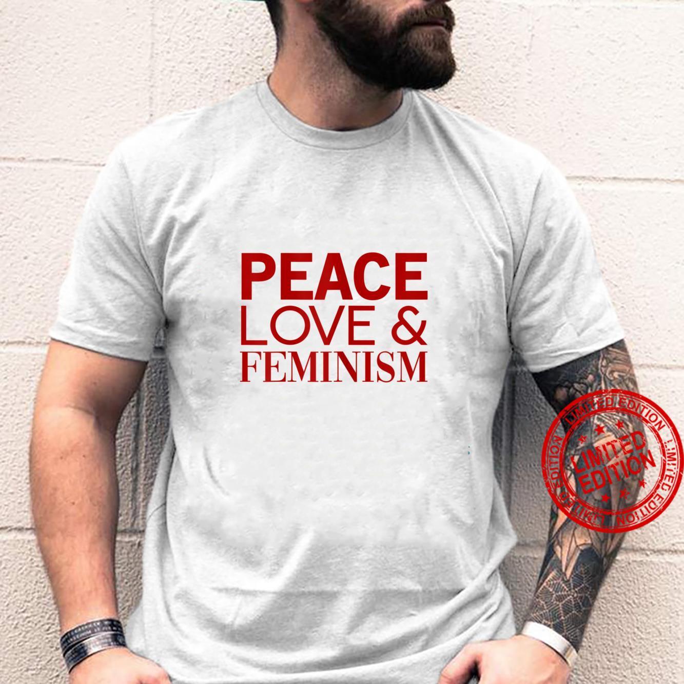 Womens Peace Love Feminism Shirt