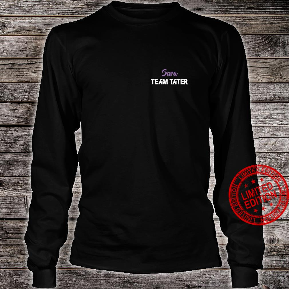 Womens Team Tater Team Name Sara Player Name Shirt long sleeved