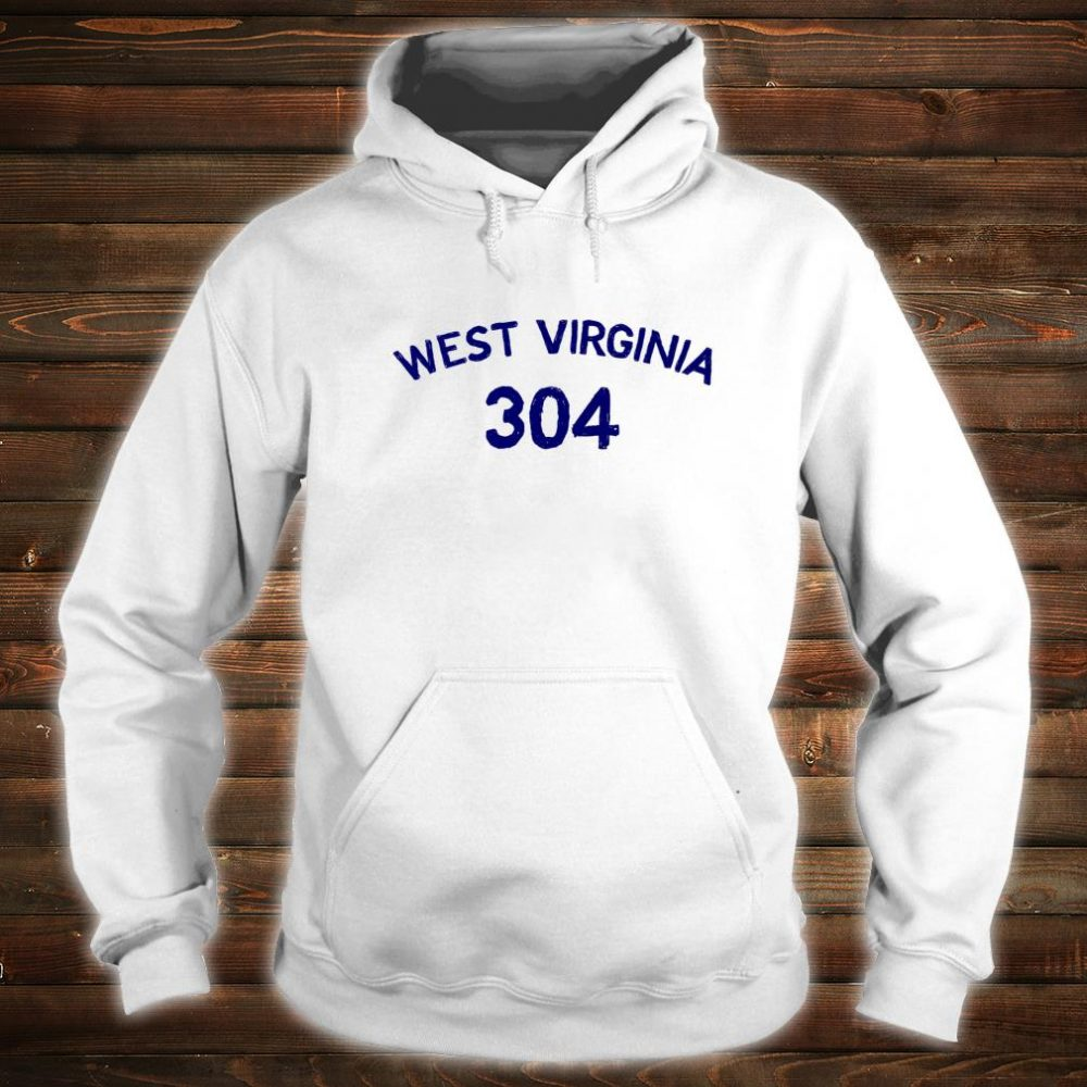 304 West Virginia Shirt hoodie