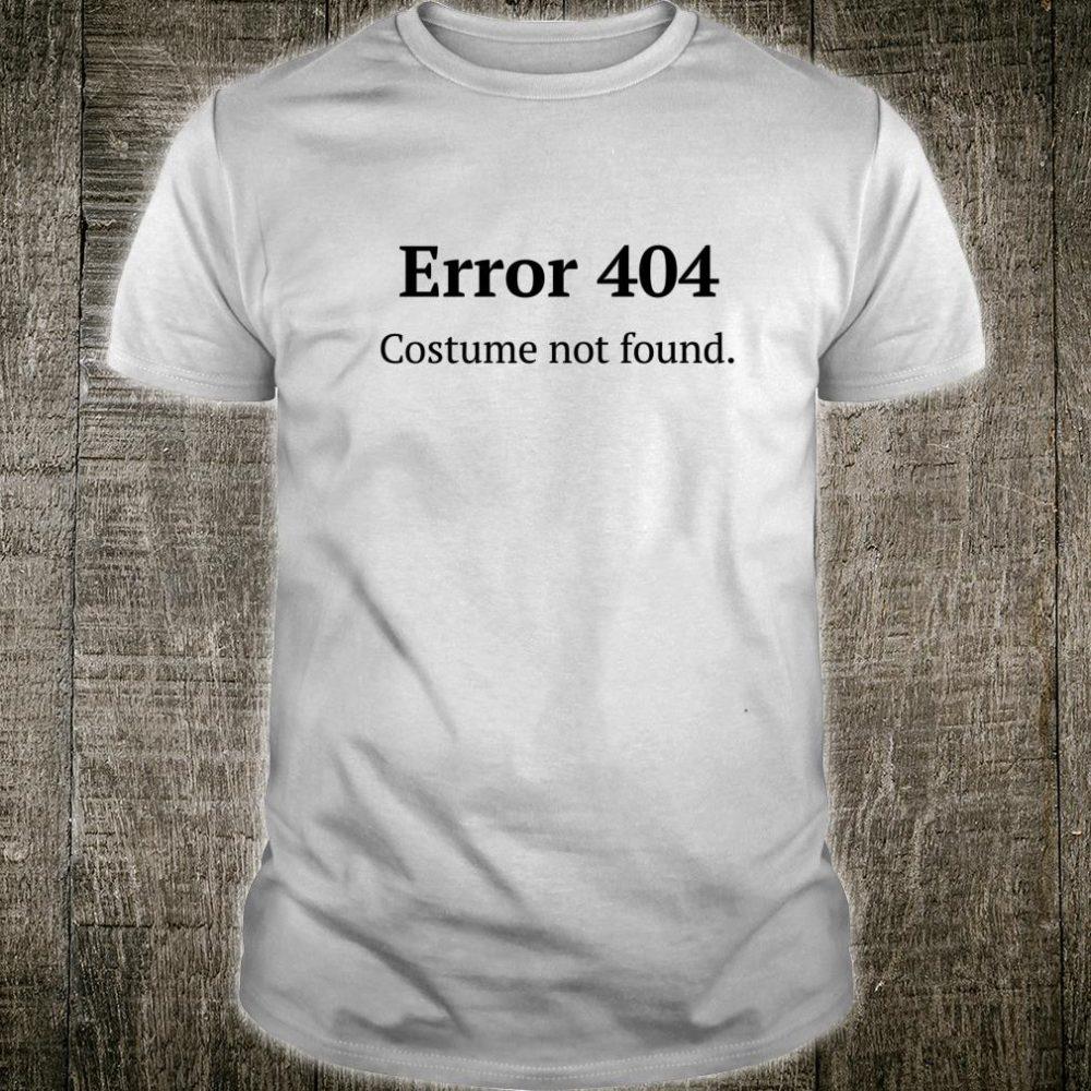 404 Error Costume Not Found Shirt Internet Shirt
