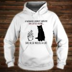 A Cannot Survive On Coffee Alone She Also Needs Cats Shirt hoodie