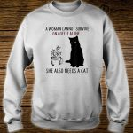 A Cannot Survive On Coffee Alone She Also Needs Cats Shirt sweater