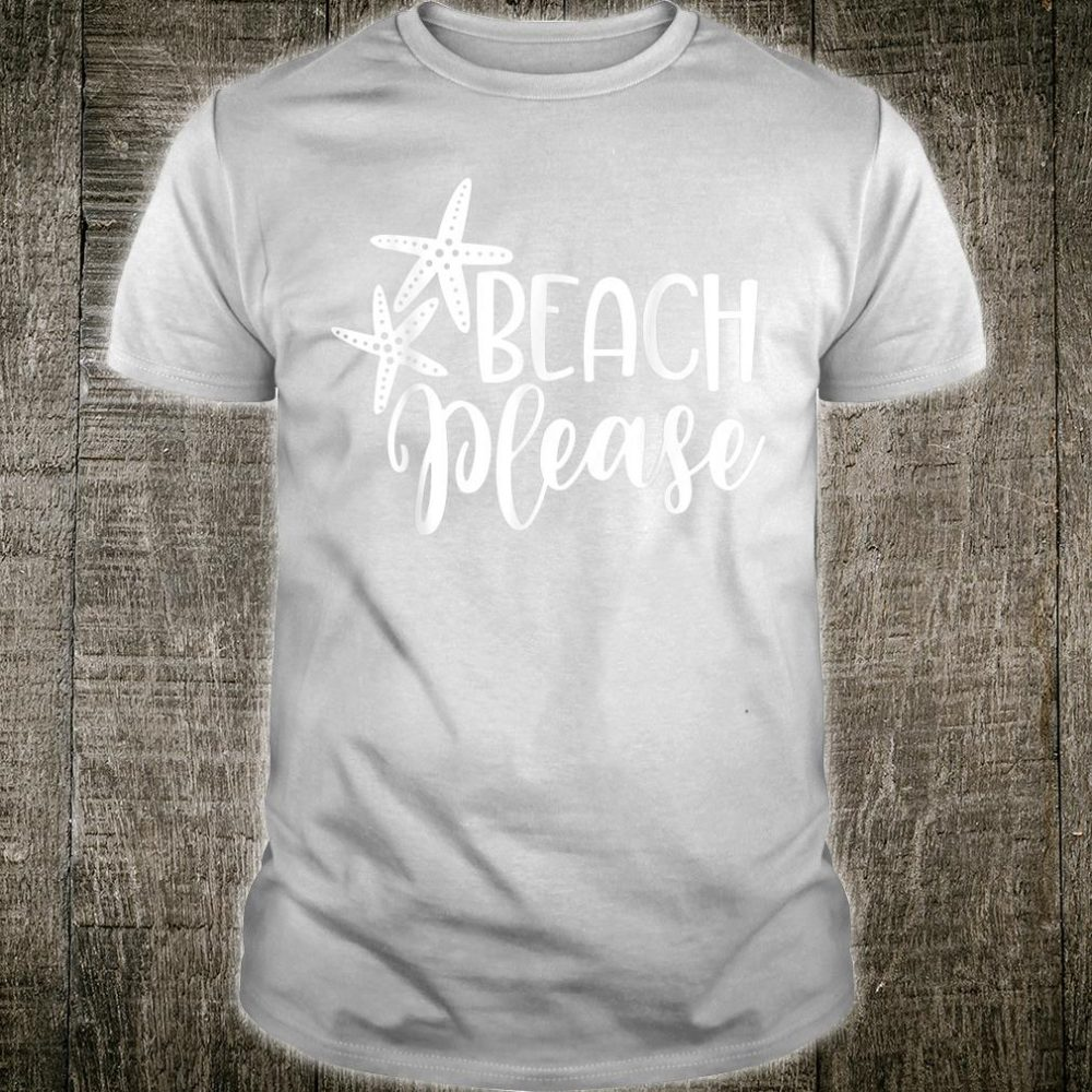 Beach Please Bitch Word Play Summer Vacation Shirt