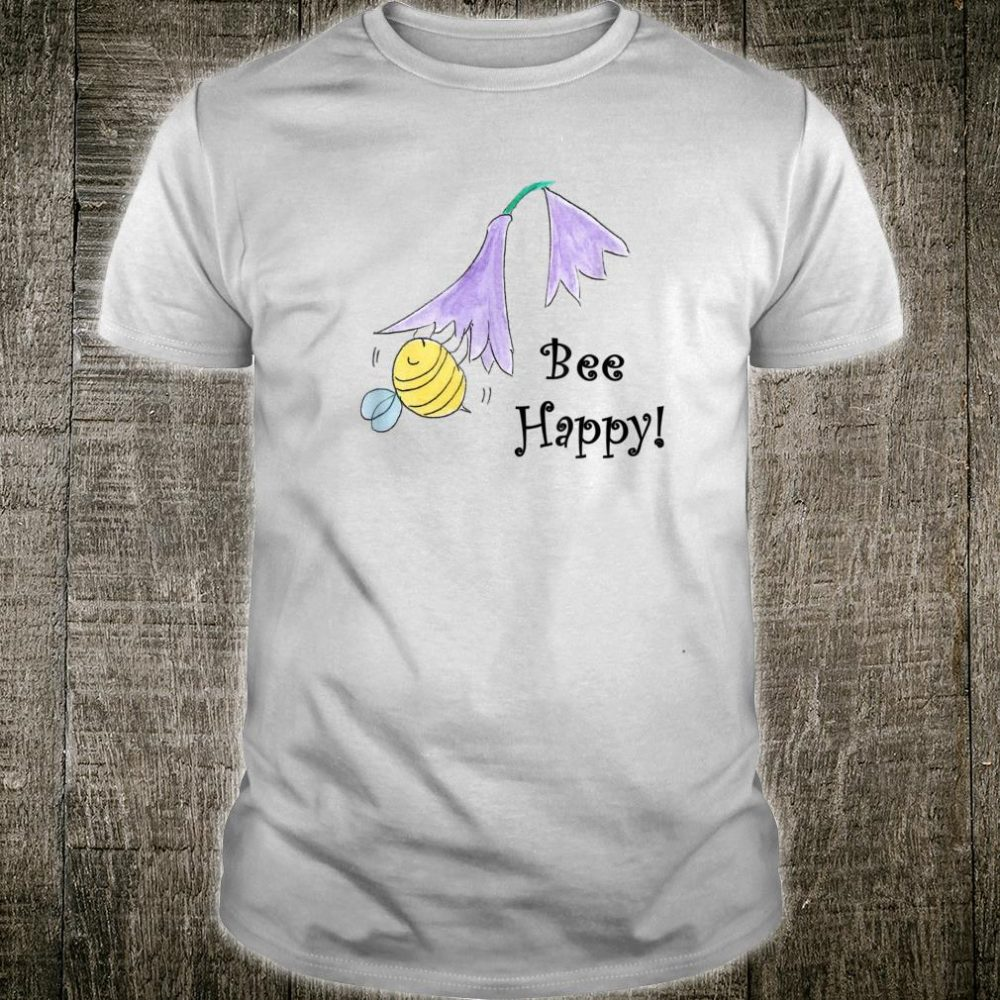 Bee Happy Shirt