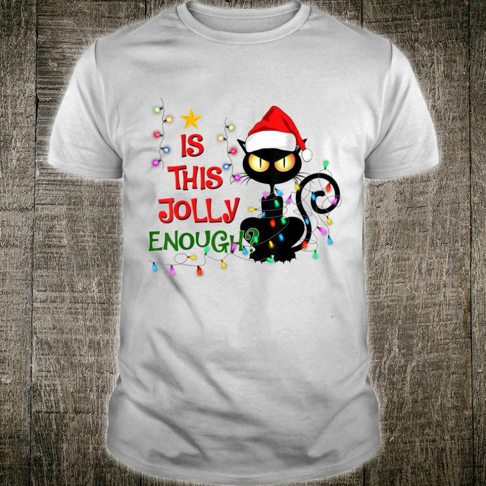 Black Cat Christmas Tree Is This Jolly Enough Cat Light Shirt