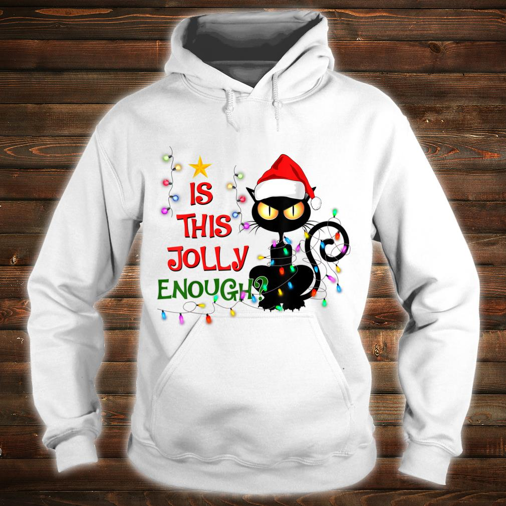Black Cat Christmas Tree Is This Jolly Enough Cat Light Shirt hoodie