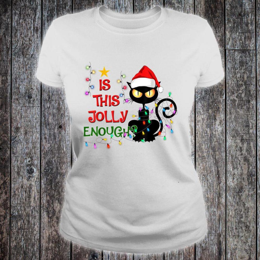 Black Cat Christmas Tree Is This Jolly Enough Cat Light Shirt ladies tee