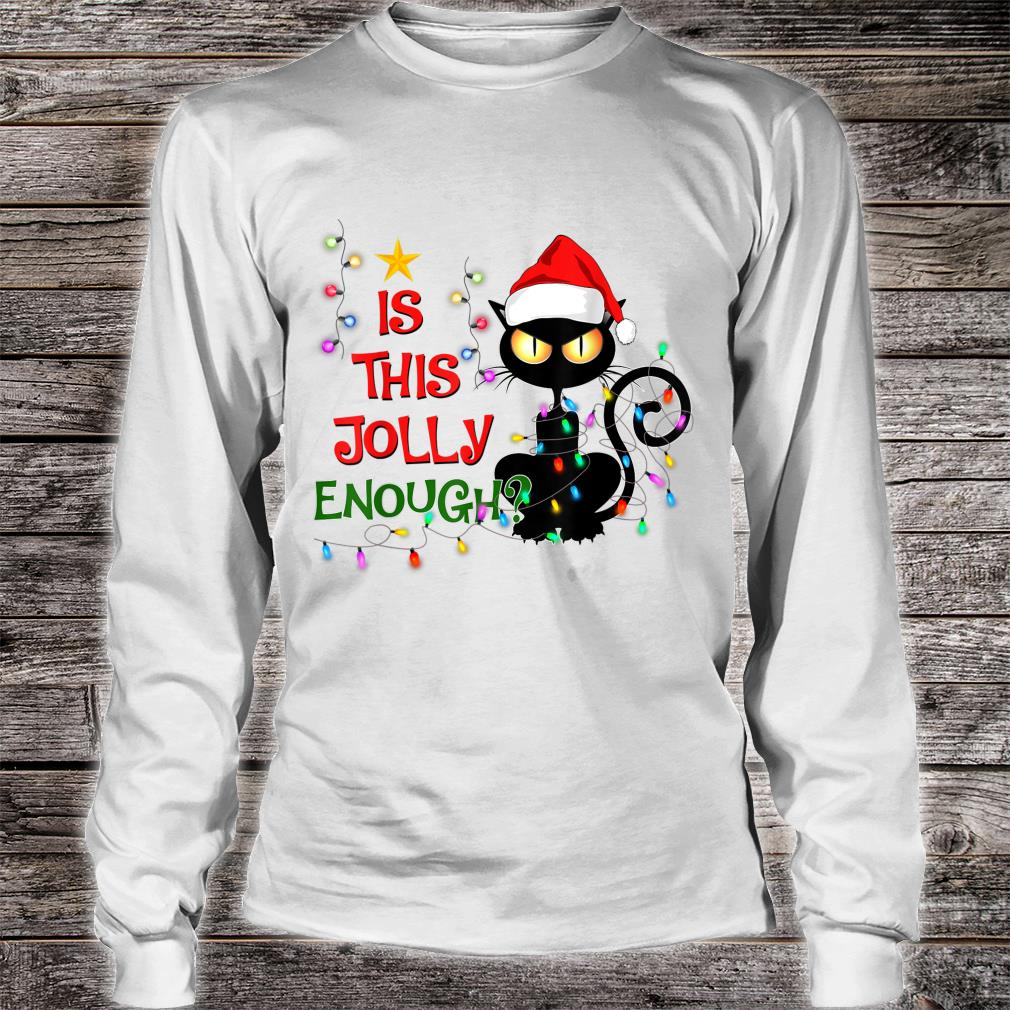 Black Cat Christmas Tree Is This Jolly Enough Cat Light Shirt long sleeved