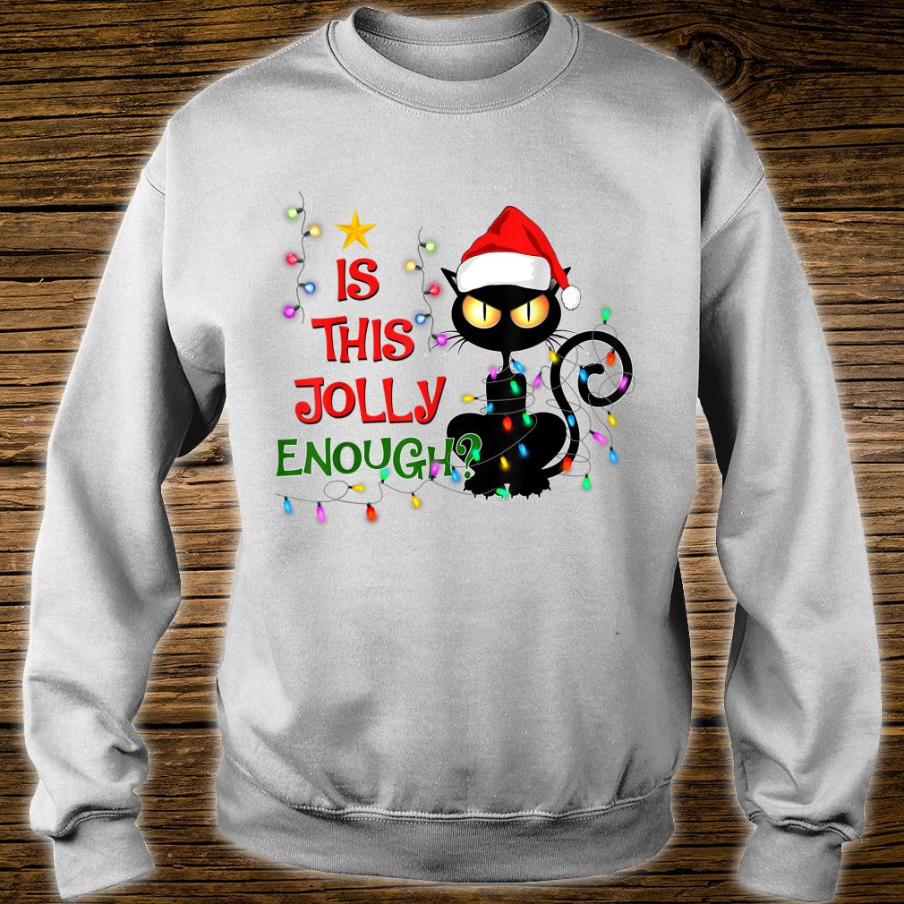 Black Cat Christmas Tree Is This Jolly Enough Cat Light Shirt sweater