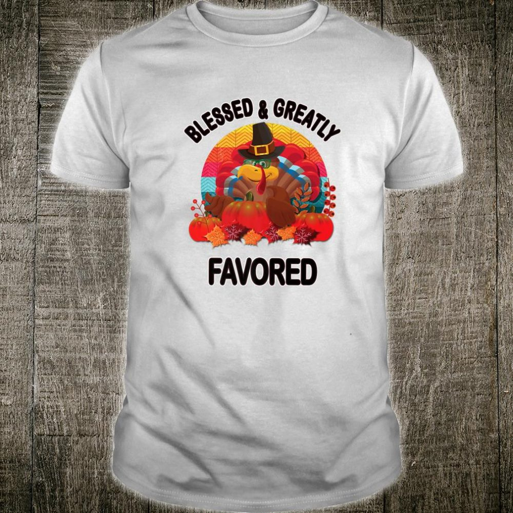 Blessed and Greatly Favored Teacher Thanksgiving Shirt