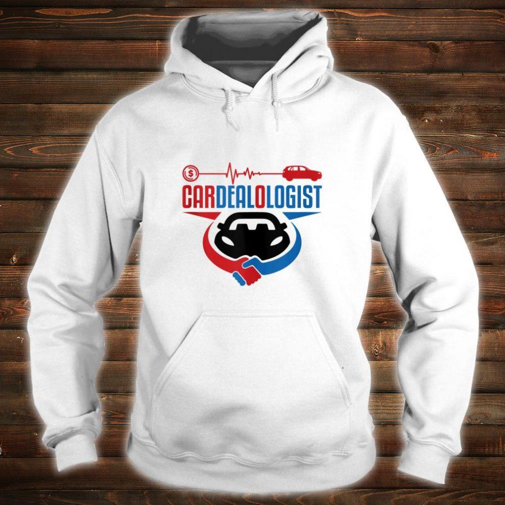Cardealologist Auto Car Salesman Salesperson Shirt hoodie
