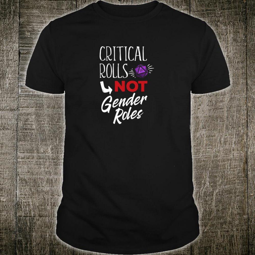 Critical Rolls Not Gender Rolls Dice RPG Design Shirt
