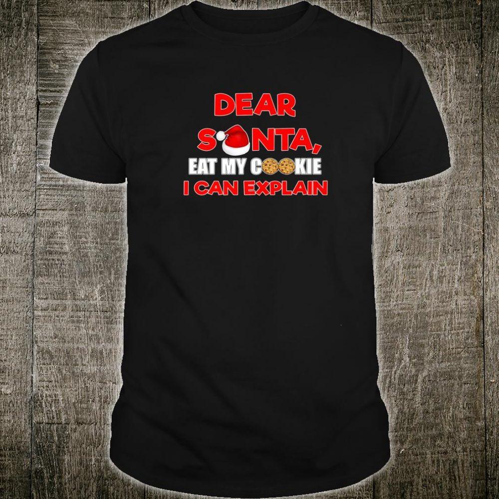 Dear Santa I Can Explain Eat My Cookie Adult Humor XMAS Shirt
