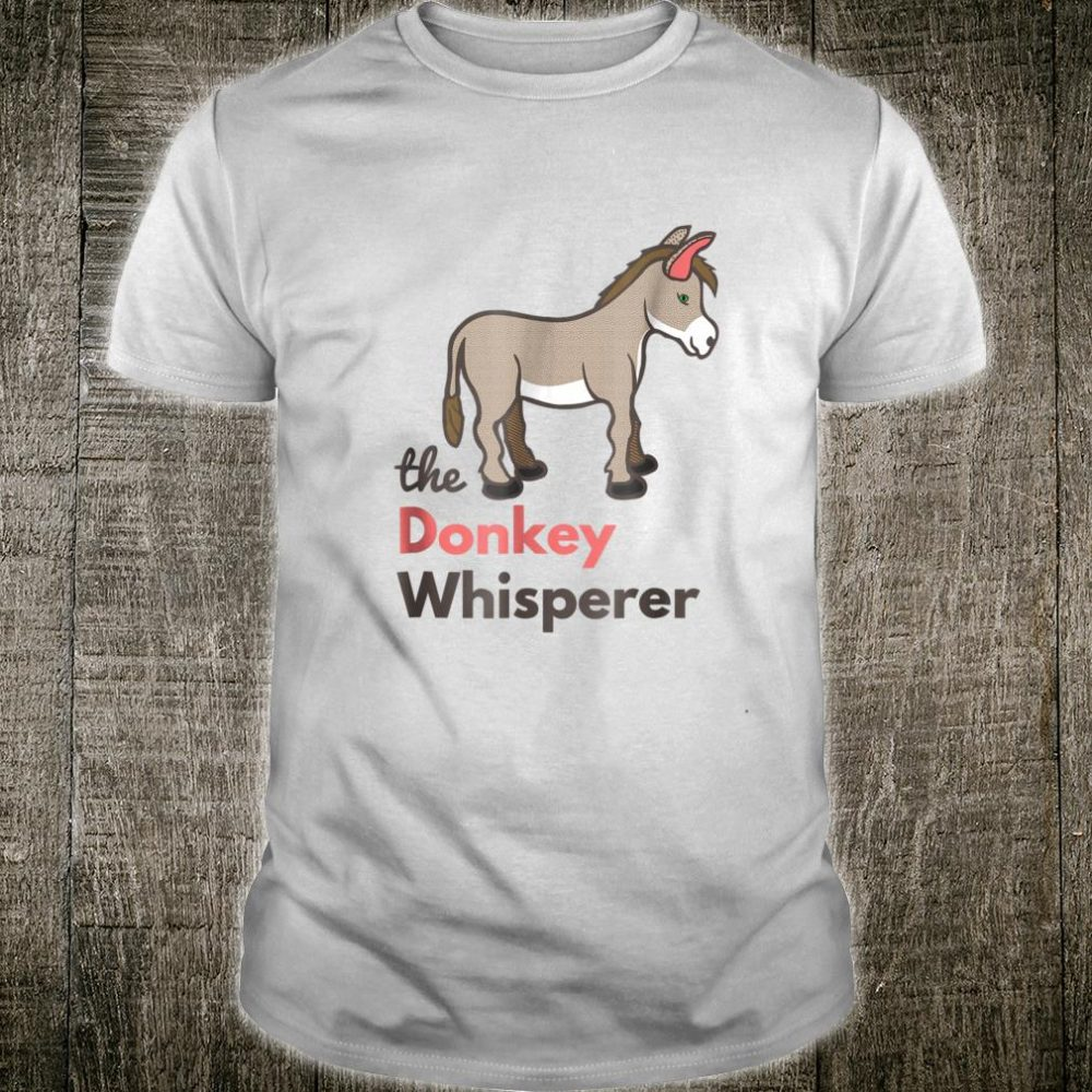 Donkey Whisperer Farm Animal Country Life Shirt