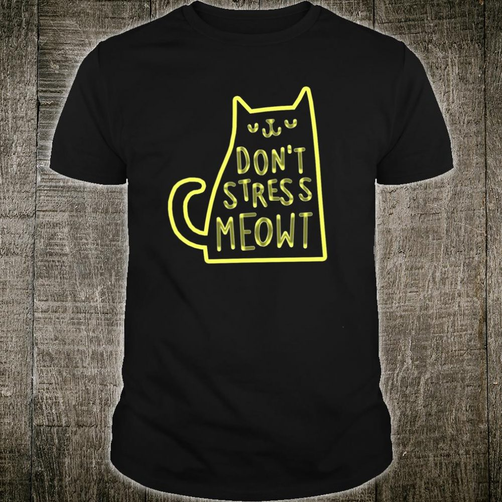 Don't Stress Meowt Cats Shirt