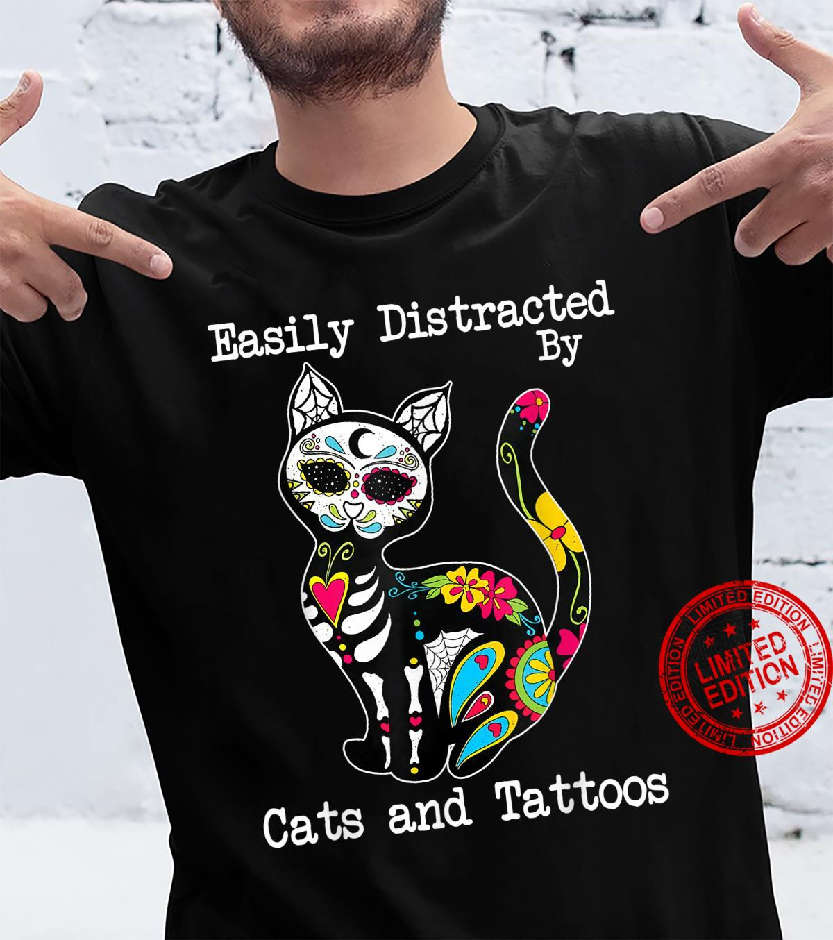 Easily Distracted By Cats And Tattoos Cat Shirt