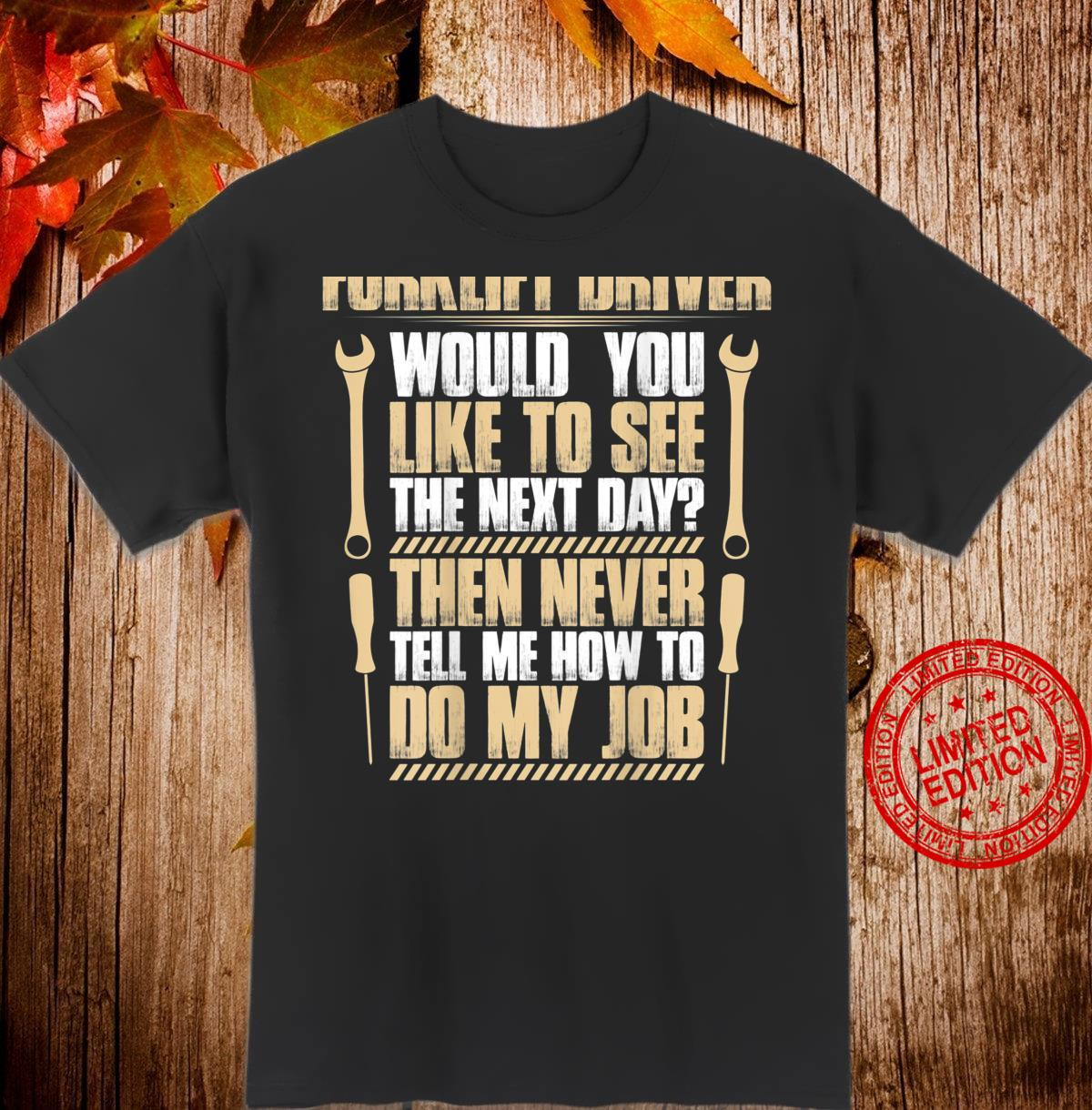 Forklift Operator See The Next Day Forklift Driver Shirt