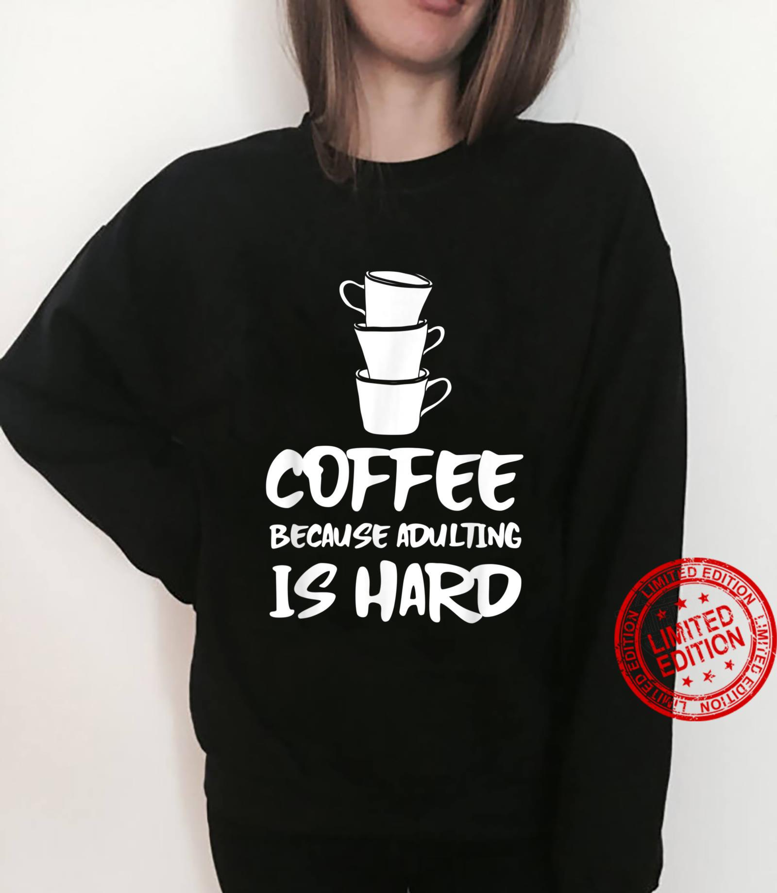 Funny I Drink Coffee Because Adulting Is Hard Coffee Shirt sweater